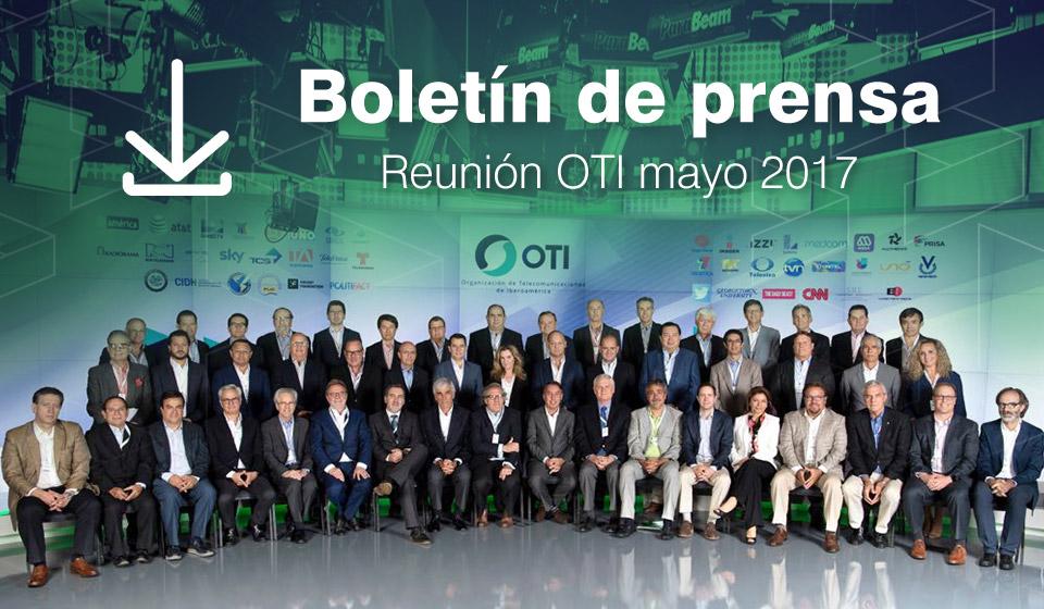 Boletín de prensa – Reunión OTI mayo 2017