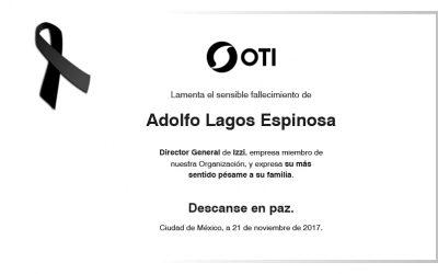 OTI Lamenta el sensible fallecimiento de Adolfo Lagos Espinosa QDEP